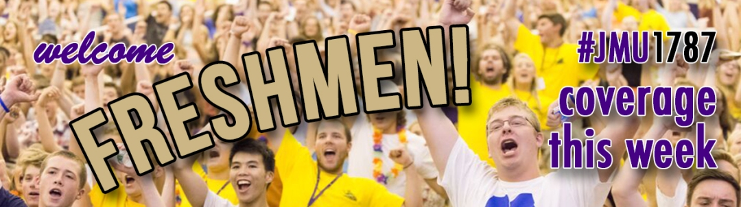 """An image of a group of cheering freshmen with the words """"Welcome Freshmen!"""" and """"#JMU1787 coverage this week"""" on top."""