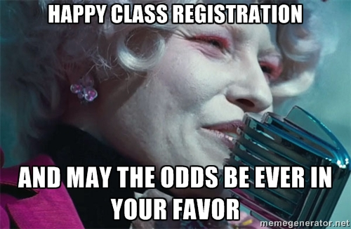 Happy Class Registration and may the odds be ever in your favor