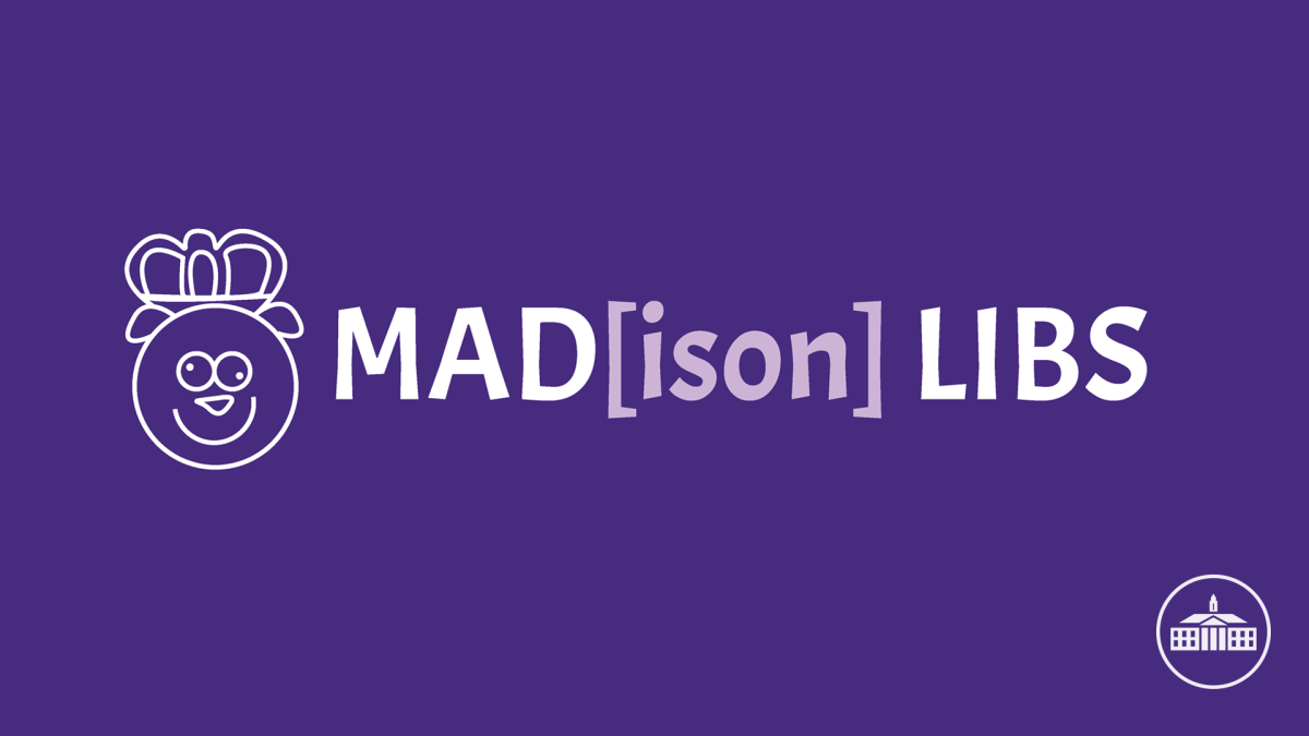 Mad[ison] Libs: A Fun Game, JMU-Style