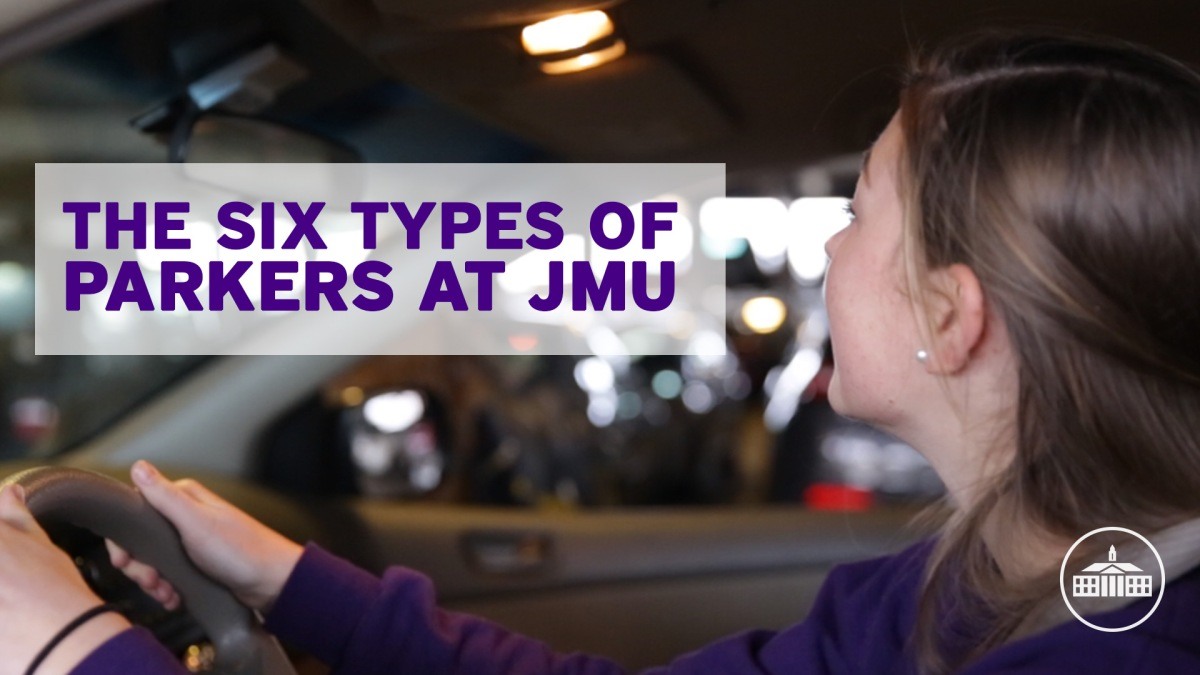 The Six Types of Parkers at JMU [Video]